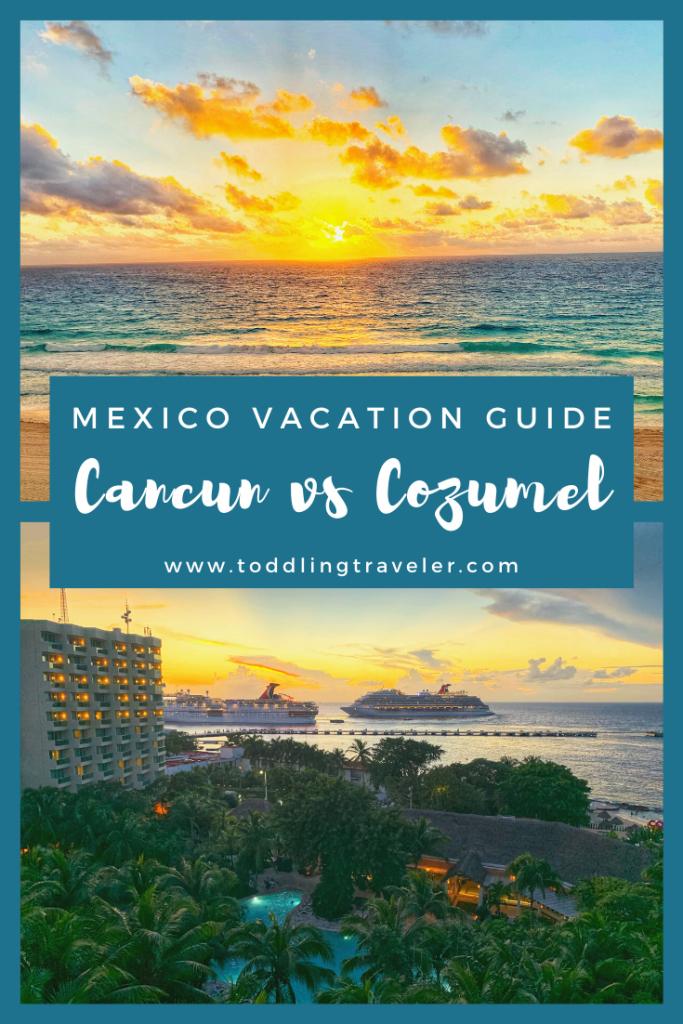 Cancun vs Cozumel Pinterest Toddling Traveler
