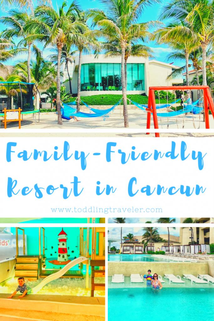 Family Friendly Luxury Resort in Cancun Toddling Traveler