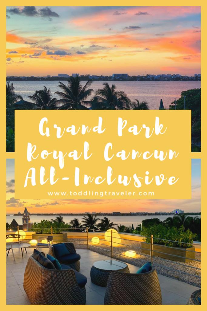 Grand Park Royal Cancun All Inclusive Resort Toddling Traveler