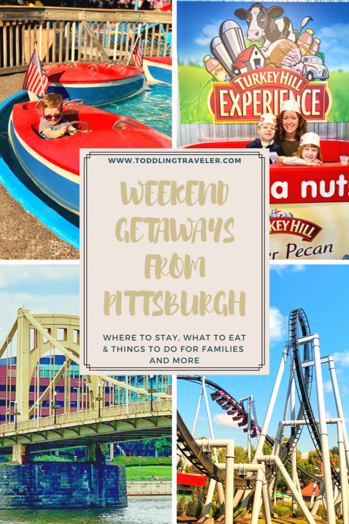Weekend Trips from Pittsburgh Toddling Traveler